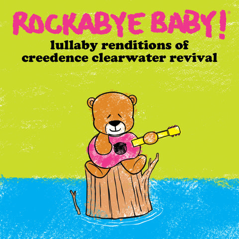 rockabye baby lullaby renditions creedence clearwater revivial ccr
