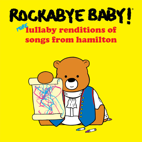 More Lullaby Renditions of Songs from Hamilton