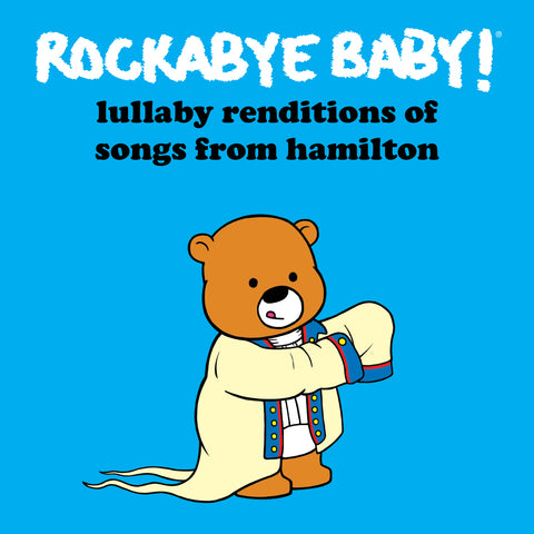 Lullaby Renditions of Songs from Hamilton - CD
