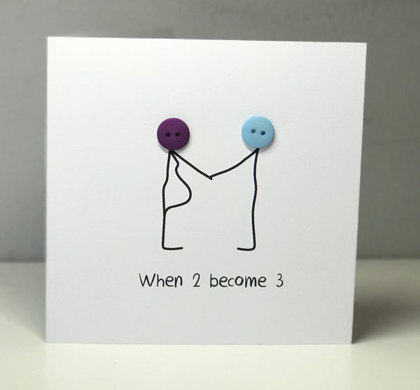 'When 2 become 3' New Baby Button Card