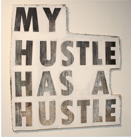 My Hustle Has A Hustle Ronald Sanchez Art Miami Florida