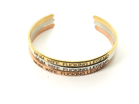 Mum. Wife. F*cking Legend - Gold bangle