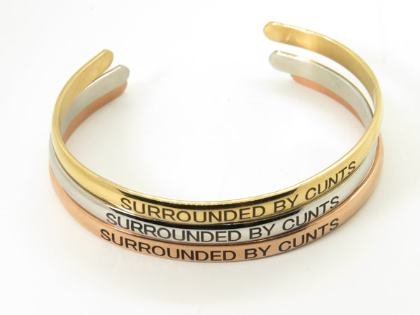 Surrounded by C*nts - Rose Gold bangle