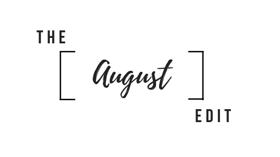 The August Edit