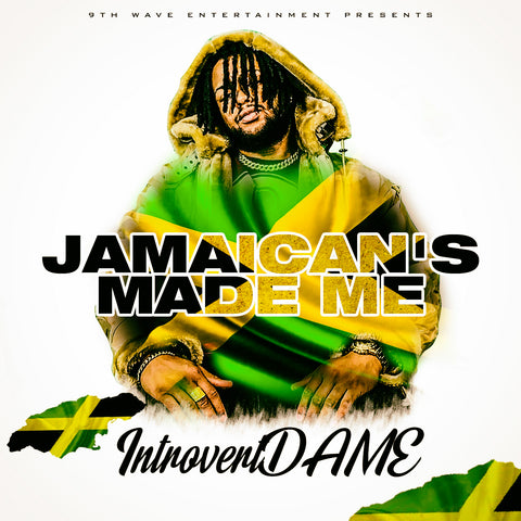 Jamaicans Made Me