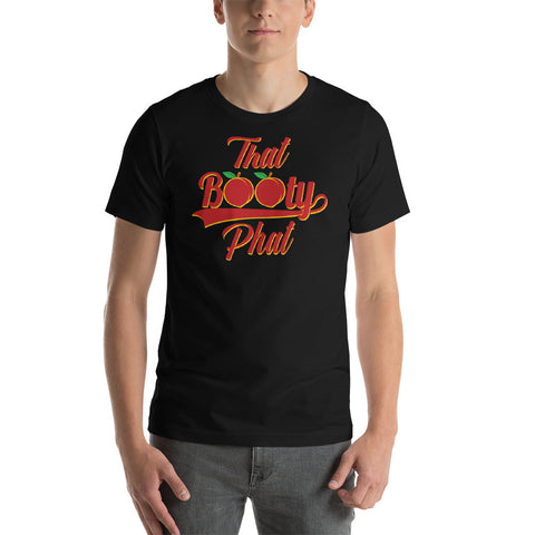 That Booty Phat Short-Sleeve Unisex T-Shirt | 9th Wave Apparel - 9thwaveapparel