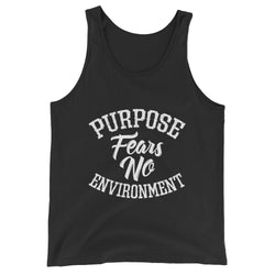 Purpose Fears No Environment Unisex Tank Top | 9thwaveapparel - 9thwaveapparel