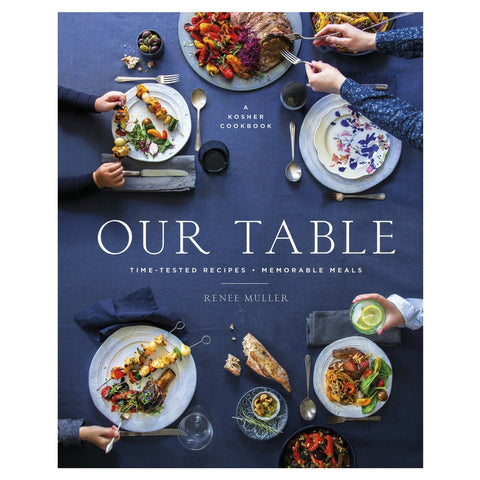 Our Table: Time-Tested Recipes, Memorable Meals by Renee Muller