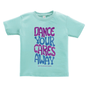 "Light blue toddler tee that says, ""Dance your cares away"" in purple and blue"