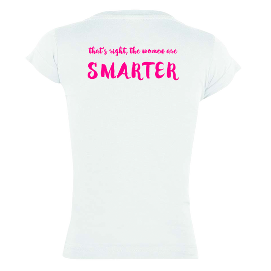 Women are Smarter Girls Statement Youth T