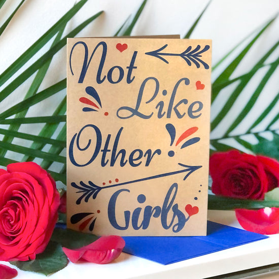 Not Like Other Girls Greeting Card