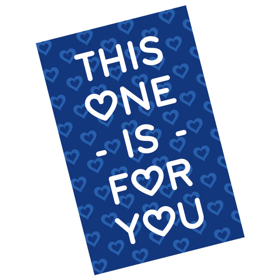 This One is For You Valentine Card