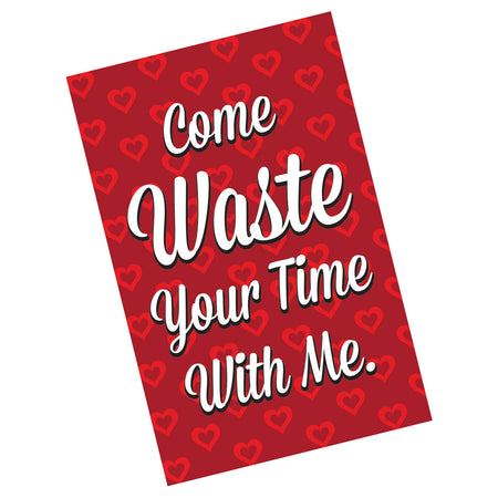 Waste Your Time With Me Valentine Card