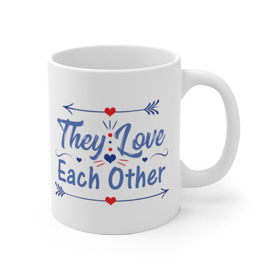 They Love Each Other 11oz & 15oz Mug