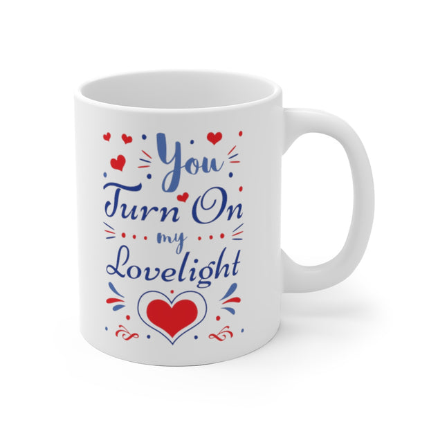 You Turn On my Lovelight 11oz & 15oz Mug