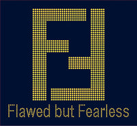 Flawed but Fearless