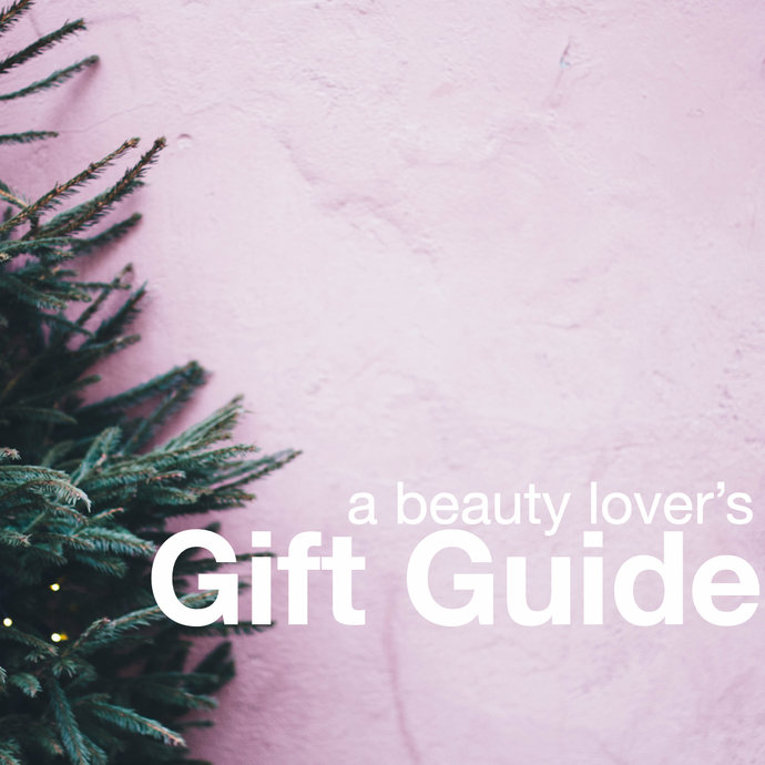 A Beauty Lover's Gift Guide