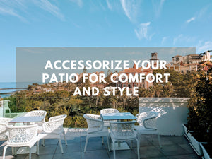 Accessorize Your Patio for Comfort and Style