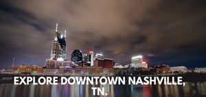 Explore Downtown Nashville TN