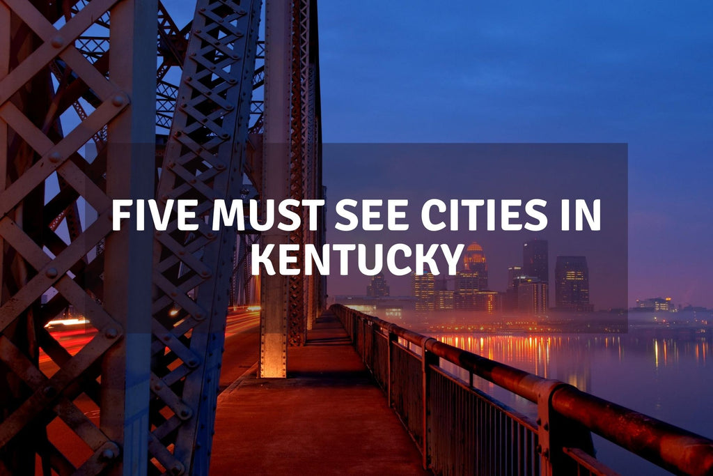 Five Must See Cities in Kentucky