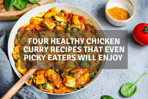 Four Healthy Chicken Curry Recipes That Even Picky Eaters Will Enjoy