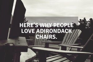 Here's Why People Love Adirondack Chairs