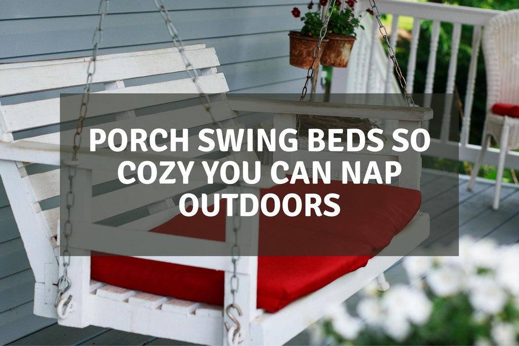 Porch Swing Beds So Cozy You Can Nap Outdoors.