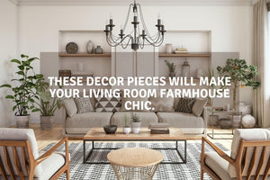 These Decor Pieces Will Make Your Living Room Farmhouse Chic