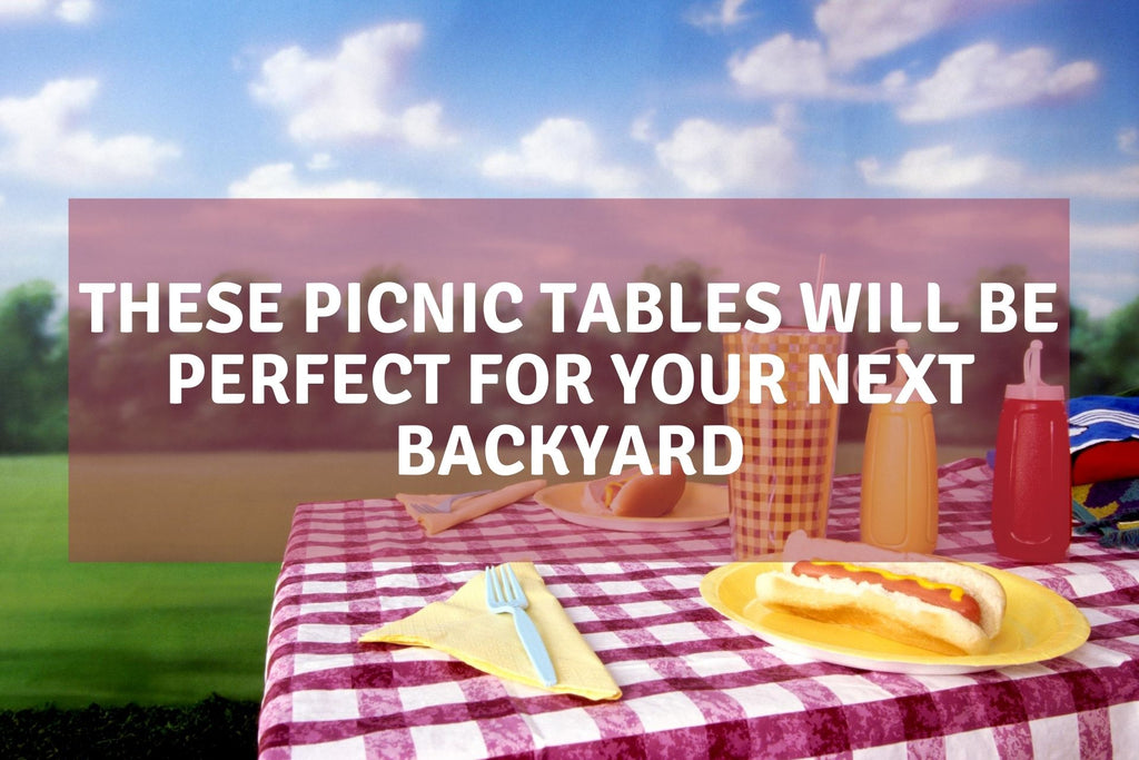 These Picnic Tables Will Be Perfect for Your Next Backyard BBQ