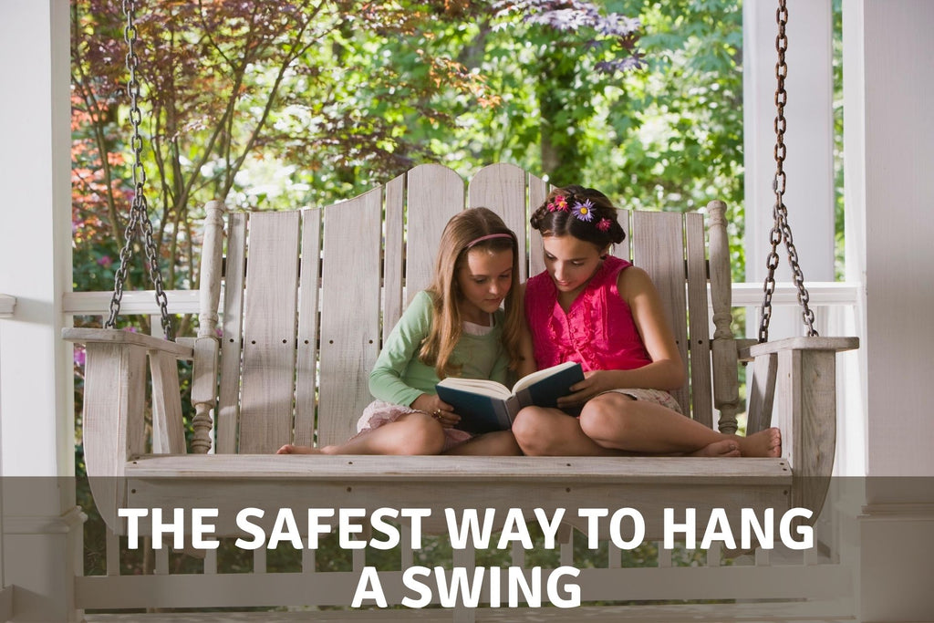 The Safest Way to Hang a Swing