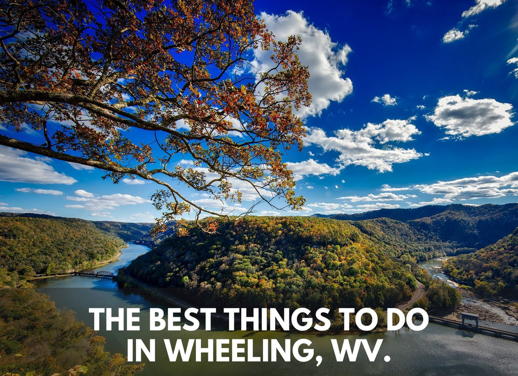 The Best Things to Do in Wheeling WV