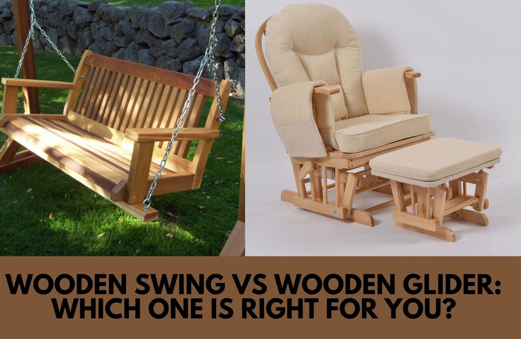 Wooden Swing vs Wooden Glider: Which One is Right for You?