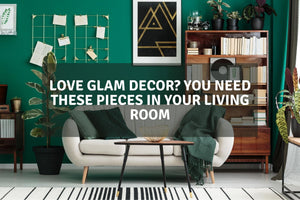 Love Glam Decor? You Need These Pieces in Your Living Room