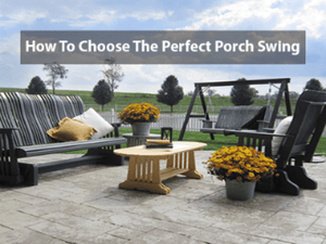 How To Choose The Perfect Porch Swing