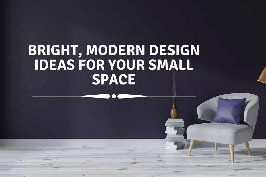 Bright and Modern Design Ideas For Your Small Space
