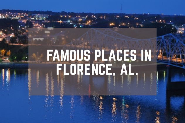 Famous Places in Florence, AL