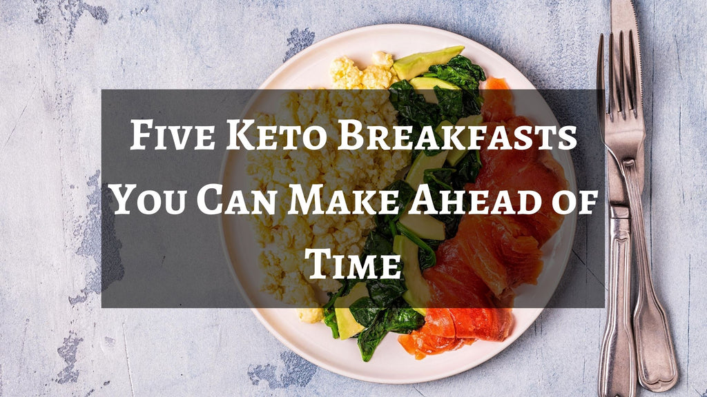Five Keto Breakfasts You Can Make Ahead of Time