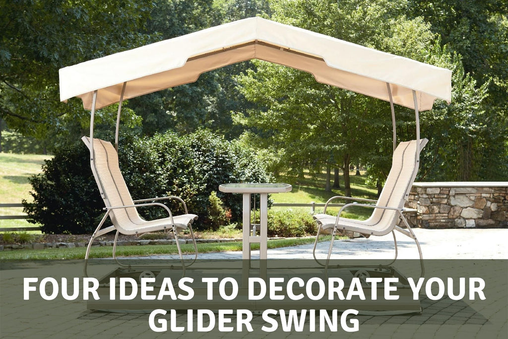 Four Ideas to Decorate Your Glider Swing