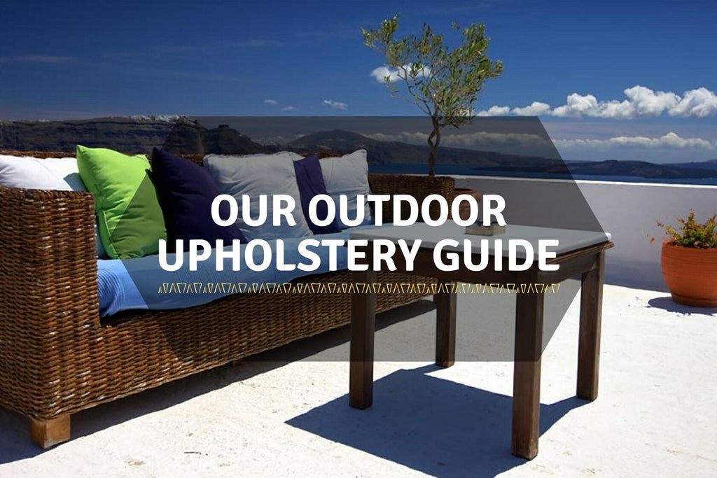 Our Outdoor Upholstery Guide