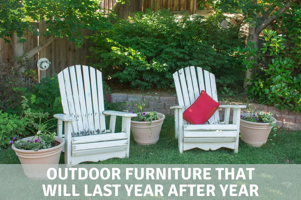 Outdoor Furniture That Will Last Year After Year