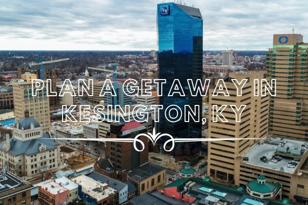 Plan a Getaway in Lexington, KY