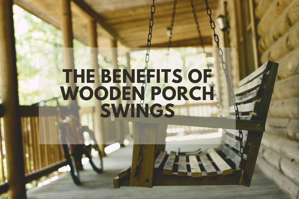 The Benefits of Wooden Porch Swings