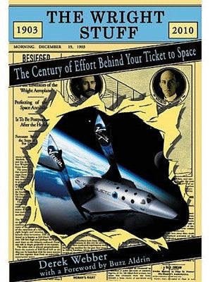 The Wright Stuff: The Century of Effort Behind Your Ticket to Space - Signed by Author - The Space Store