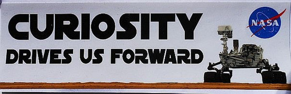 """Curiosity Drives Us Forward"" Bumper Sticker - The Space Store"