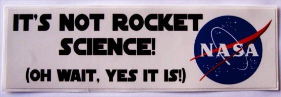 IT'S NOT ROCKET SCIENCE!' Bumper Sticker - The Space Store