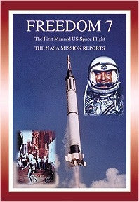 Freedom 7: The NASA Mission Reports