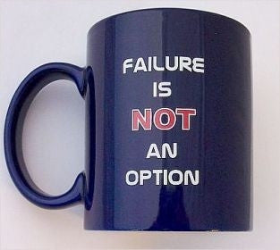 """Failure Is Not An Option"" - Mug (NASA logo on reverse side)"