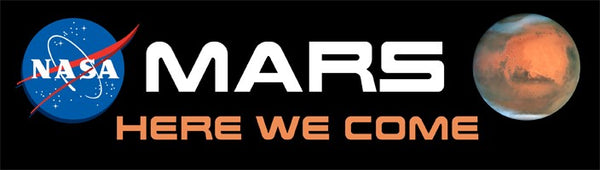 'MARS HERE WE COME'  Bumper Sticker - The Space Store