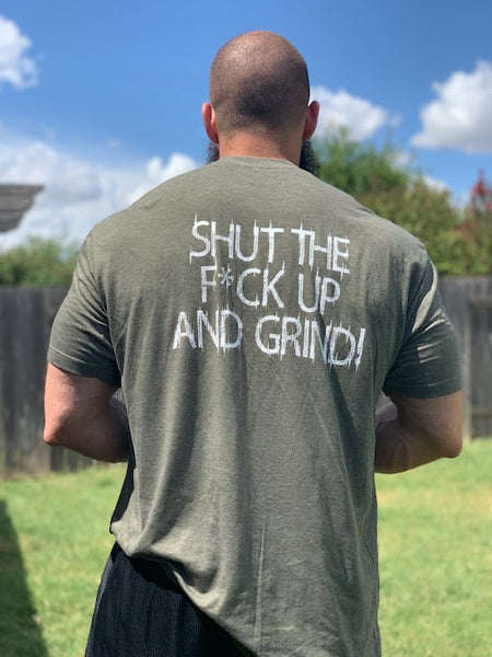 Shut The F*ck Up And Grind!