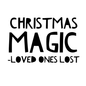 CHRISTMAS MAGIC - LOVED ONES LOST